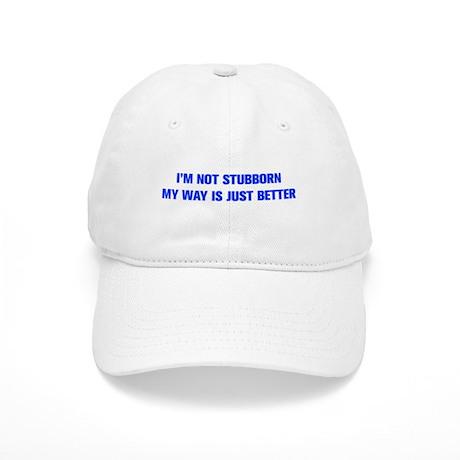 IM-NOT-STUBBORN-AKZ-BLUE Baseball Cap