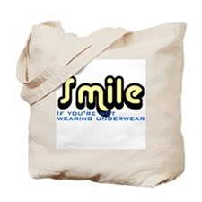Smile if you're not wearing underwear Tote Bag