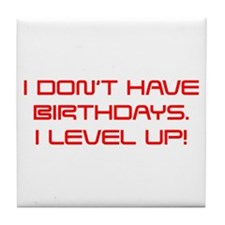 I-DONT-HAVE-BIRTHDAYS-saved-red Tile Coaster