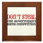 Don't Steal. The government hates competition. Fr