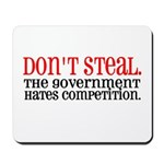 Don't Steal. The government hates competition. Mo
