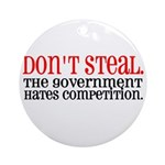 Don't Steal. The government hates competition. Or