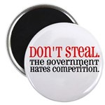 Don't Steal. The government hates competition. 2.
