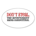 Don't Steal. The government hates competition. St