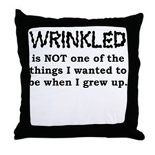 Wrinkled is not one of the things I wanted to be T