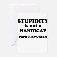 Stupidity is not a handicap Park Elsewhere Greetin