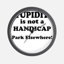 Stupidity is not a handicap Park Elsewhere Wall Cl