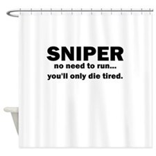 Sniper no need to run youll only die tired Shower