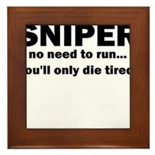 Sniper no need to run youll only die tired Framed