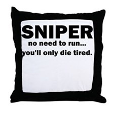 Sniper no need to run youll only die tired Throw P