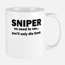 Sniper no need to run youll only die tired Mug