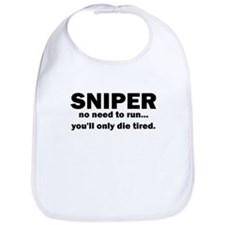 Sniper no need to run youll only die tired Bib