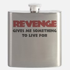 REVENGE GIVES ME SOMETHING TO LIVE FOR Flask