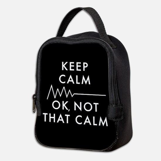 Keep Calm Okay Not That Calm Neoprene Lunch Bag