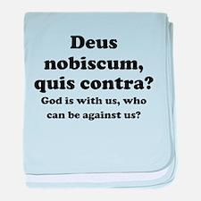 Deus nobiscum, quis contra? baby blanket