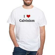 I Love Calvinism Shirt
