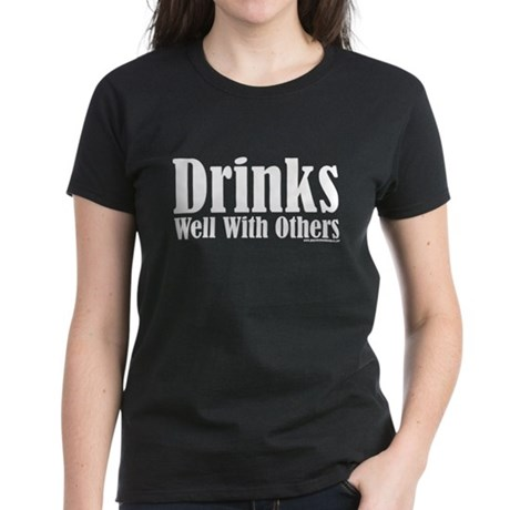 Drinks Well With Others Women's Dark T-Shirt