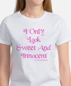 I Only Look Sweet and Innocen Women's T-Shirt