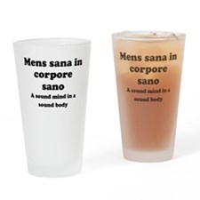Mens sana in corpore sano Drinking Glass
