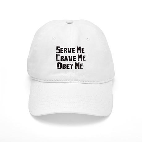 Serve me Crave me Obey Me Cap