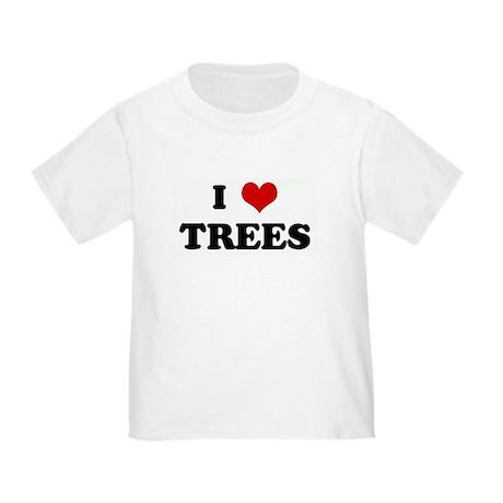 I Love TREES Toddler T-Shirt