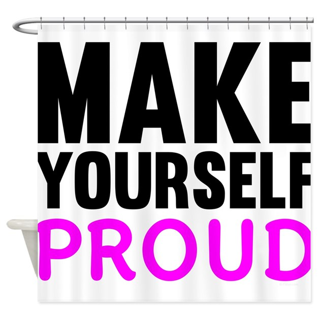 make yourself proud shower curtain by fitbys