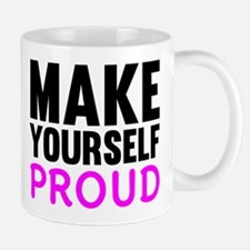 Make Yourself Proud Mug