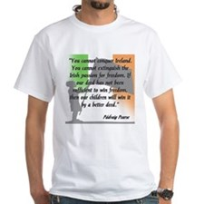 padraig pearse quote with fad T-Shirt