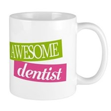 Dentist Awesome quote Gift Small Mugs