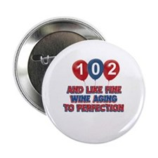 "102nd birthday designs 2.25"" Button"