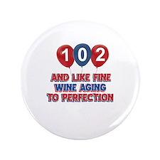 """102nd birthday designs 3.5"""" Button"""