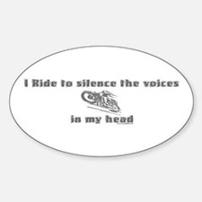 I Ride to silence the voices Oval Decal