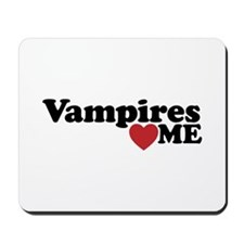Vampires Love Me! Mousepad