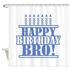 Happy Birthday Brother Shower Curtain