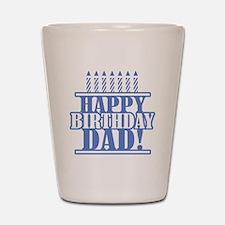 Happy Birthday Dad Shot Glass