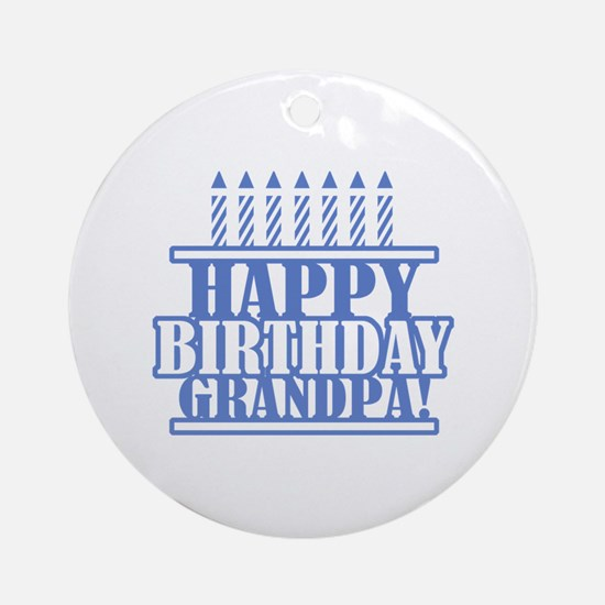 Happy Birthday Grandpa Ornament (Round)