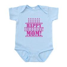 Happy Birthday Mom Infant Bodysuit