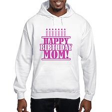 Happy Birthday Mom Hoodie