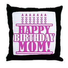 Happy Birthday Mom Throw Pillow