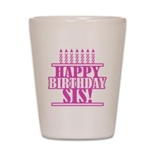Happy Birthday Sister Shot Glass