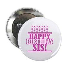 "Happy Birthday Sister 2.25"" Button"