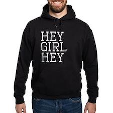 Hey Girl Hey WHite Hoodie