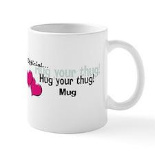 Official...Hug your thug! Small Mug