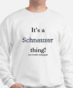 Schnauzer Thing Sweatshirt