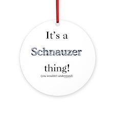 Schnauzer Thing Ornament (Round)