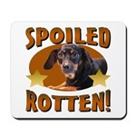 Spoiled Rotten Dachshund Mousepad