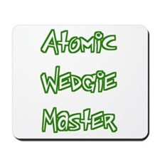 Atomic Wedgie Master Mousepad