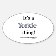 Yorkie Thing Oval Decal