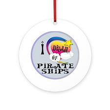 I Dream of Pirate Ships Round Ornament