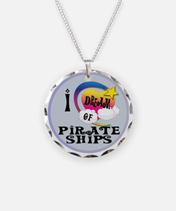 I Dream of Pirate Ships Necklace